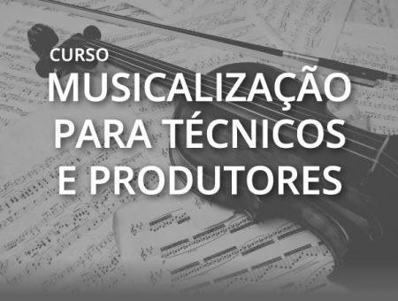 Musicalização para Técnicos